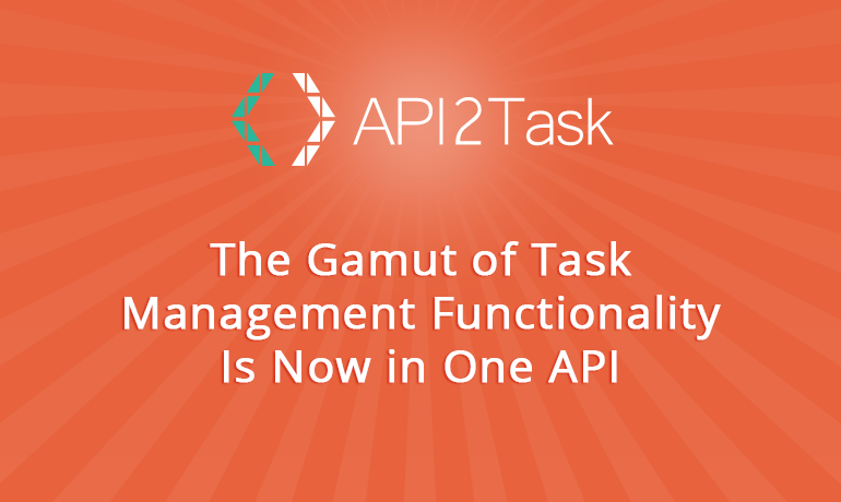 Yippee! The Gamut of Task Management Functionality Is Now in One API