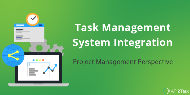 Task Management System Integration: Project Management Perspective