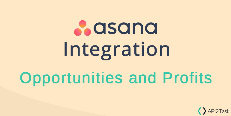 Asana Integration: Opportunities and Profits
