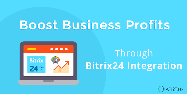 Boost Business Profits Through Bitrix24 Integration