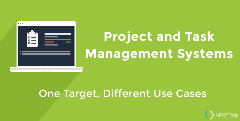 Project and Task Management Systems: One Target, Different Use Cases